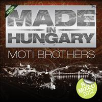 Moti Brothers - Made In Hungary (Remixed)