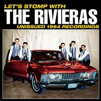 The Rivieras - Let's Stomp with The Rivieras! Unissued 1964 Recordings