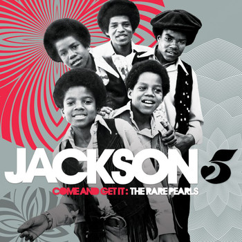 Jackson 5 - Come And Get It: The Rare Pearls