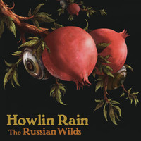 Howlin Rain - The Russian Wilds