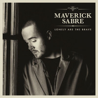 Maverick Sabre - Lonely Are The Brave (Deluxe Version)