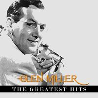 Glen Miller - Glenn Miller - The Greatest Hits