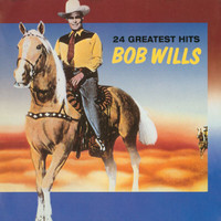 Bob Wills - 24 Greatest Hits