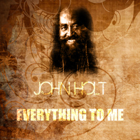 John Holt - Everything To Me
