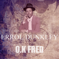 Errol Dunkley - O.K Fred
