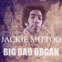 Jackie Mittoo - Big Bad Organ