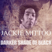 Jackie Mittoo - Darker Shade Of Black