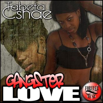 Tabeta Cshae - Gangster Love - Single
