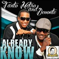 Tanto Metro & Devonte - Already Know - Single