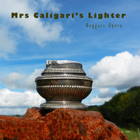 Beggars Opera - Mrs Caligari's Lighter