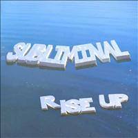 Subliminal - Rise Up