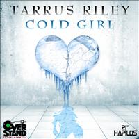 Tarrus Riley - Cold Girl - Single