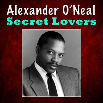 Alexander O'Neal - Secret Lovers