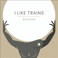 I Like Trains - Beacons EP