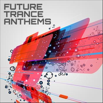 Various Artists - Future Trance Anthems