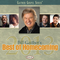 Bill & Gloria Gaither - Bill Gaither's Best Of Homecoming 2013