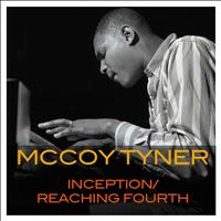 McCoy Tyner - Inception / Reaching Fourth