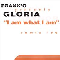 Gloria Gaynor - I Am What I Am (Frank' O Presents Gloria '96 Remixes)