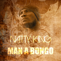 Natty King - Man A Bongo (Marcus Garvey Riddim)