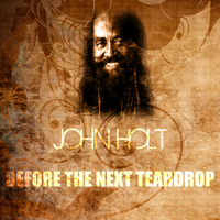 John Holt - Before The Next Teardrop