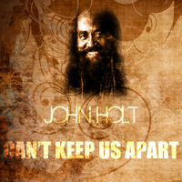 John Holt - Can't Keep Us Apart