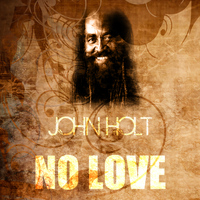 John Holt - No Love