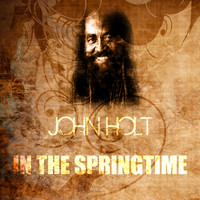 John Holt - In The Springtime