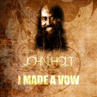 John Holt - I Made A Vow