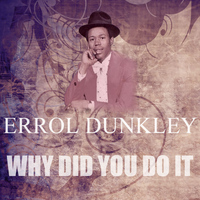 Errol Dunkley - Why Did You Do It