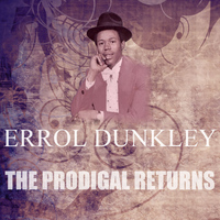 Errol Dunkley - The Prodigal Returns