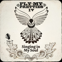 Fly My Pretties - Singing In My Soul (Live at The St James)