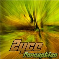Zyce - Perception - EP