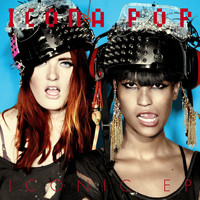 Icona Pop - Iconic EP (Explicit)