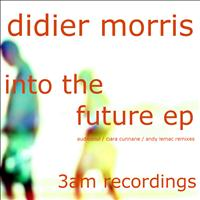 Didier Morris - Into the Future EP