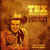 Tex Williams - Life Gets Tedious