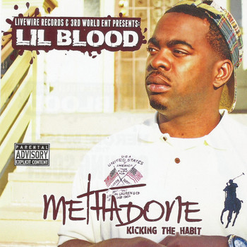 Lil Blood - Methadone Kicking The Habit (Explicit)