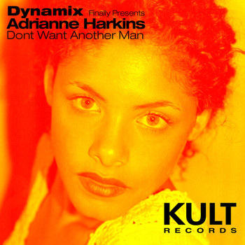 Dynamix - KULT Records Presents: Dont Want Another Man (Extended Versions)