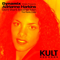 Dynamix - KULT Records Presents: Dont Want Another Man (Radio edits)