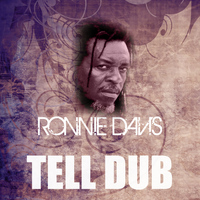 Ronnie Davis - Tell Dub