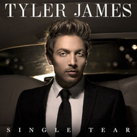 Tyler James - Single Tear