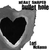 Lori McKenna - Heart Shaped Bullet Hole - EP
