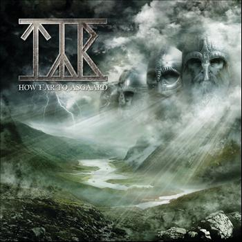 TYR - How Far To Asgaard