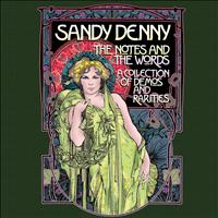 Sandy Denny - The Notes and The Words : A Collection of Demos and Rarities