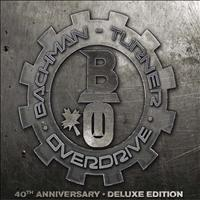 Bachman-Turner Overdrive - BachmanTurner Overdrive: 40th Anniversary (Deluxe Edition)