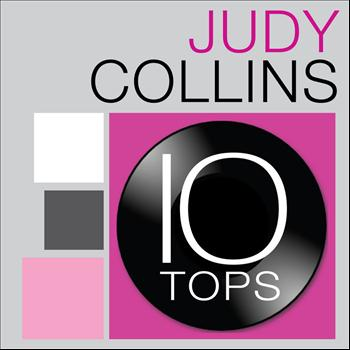 Judy Collins - 10 Tops: Judy Collins