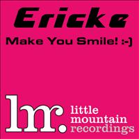 Erick E - Make You Smile!
