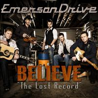 "Emerson Drive - ""Believe"" The Lost Record"