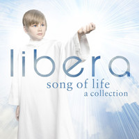 Libera - Song of Life  A Collection