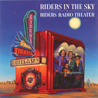 Riders In The Sky - Riders Radio Theater