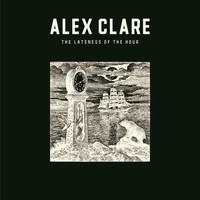 Alex Clare - The Lateness Of the Hour (Deluxe Edition)
